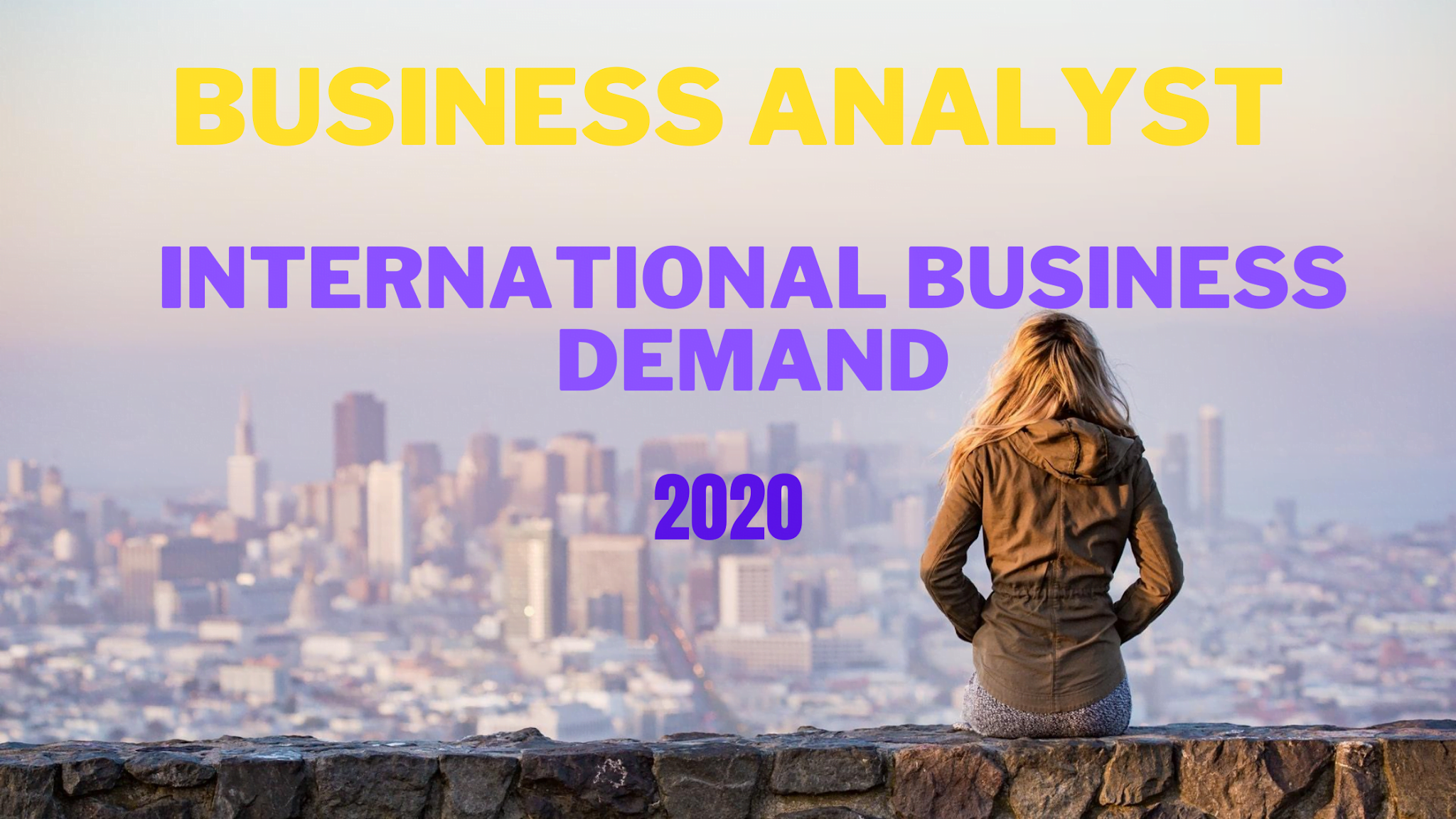 International business analyst and business demand 2020