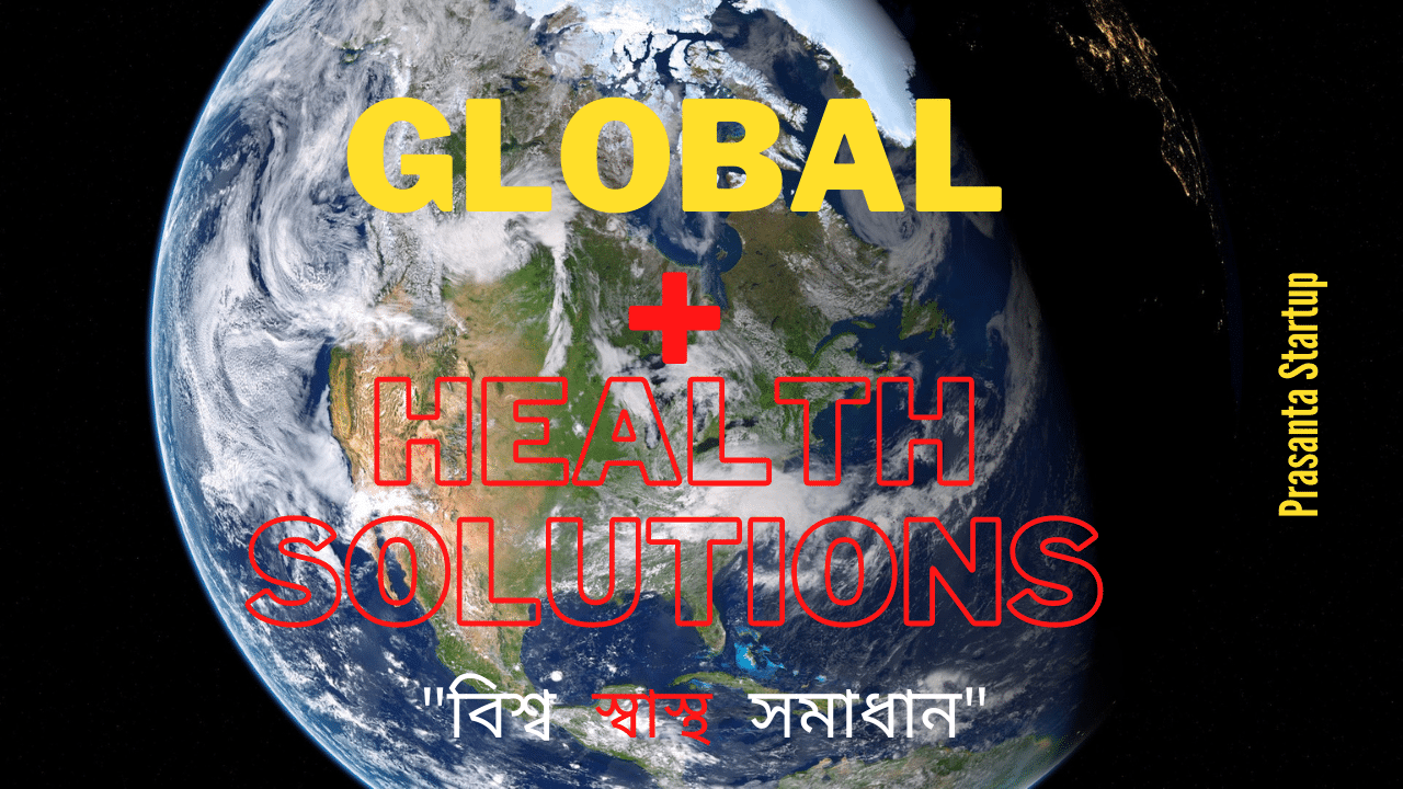 Growing businesses : Global profitable business ideas and Public health solutions