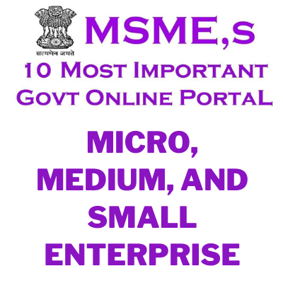 Msme online govt helpline :MSME,s 10 most important Govt online portal in India