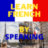 Learn French by speaking
