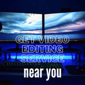 Get video editing online service near you and digital marketing promotion