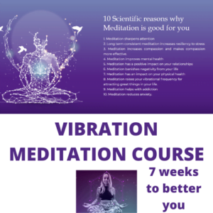 7 Weeks to a Better YOU – Vibration Meditation Course
