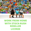work from home with stock rush reseller license