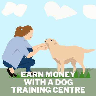 earn money with dog training centre
